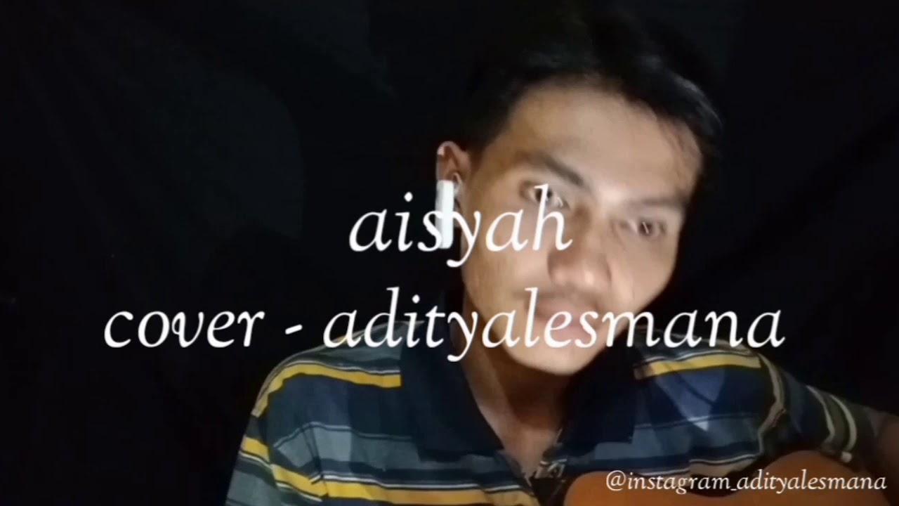 Download nissa sabyan - aisyah istri rasullullah    aditya lesmana ( cover ) MP3 Gratis