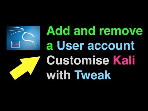 How to add and remove a user account on Kali and customise with Tweak