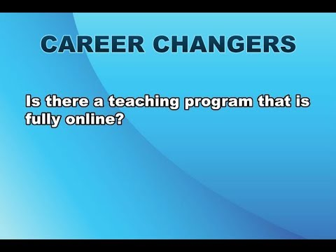 Career Changers 2: Fully Online Teaching Credential Program?