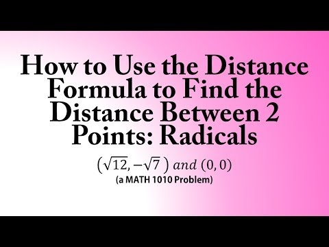 How to Use the Distance Formula to Find the Distance Between 2 Points: Radicals (MATH 1010 Problem)