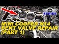 Mini Cooper N14 Bent Valve Repair (Part 1)