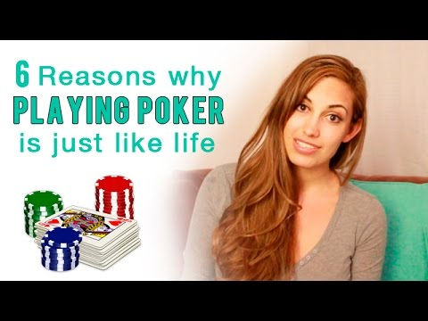 Playing Poker - 6 Reasons it's just like Life & How to Win at Both