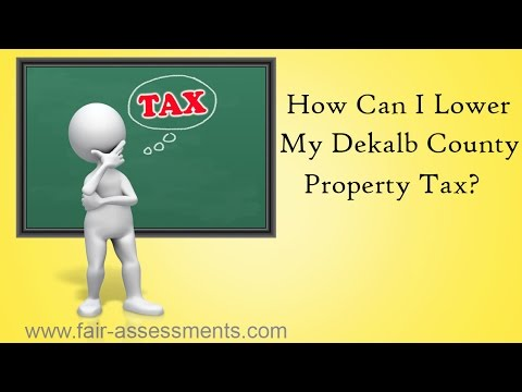 How Can I Lower My DeKalb County Property Tax? Atlanta Tax Assessment and Tax Appeal 404-618-0355
