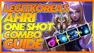 LegitKorea's Ahri One Shot Combo Guide!