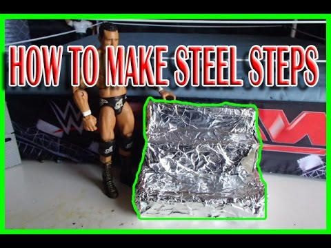 HOW TO MAKE STEEL STEPS FOR WWE ACTION FIGURES