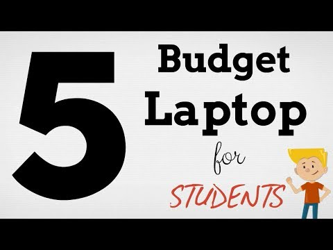 5 Budget Laptop for Students | July 2017