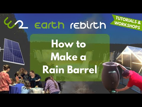 How to Make a Rain Barrel - Earth Rebirth