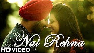 """""""Nai Rehna"""" - Manjeet Singh    Official Video    New Punjabi Songs 2014"""