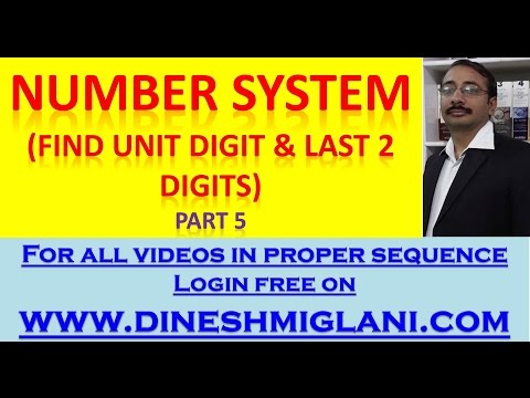 Number System (How to find Unit Digit and Last 2 digits) CAT, MBA , XAT  by Dinesh Miglani