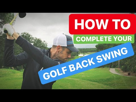 HOW TO COMPLETE YOUR BACKSWING