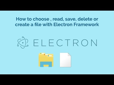 How to choose , read, save, delete or create a file with Electron Framework