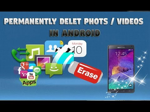 Permanently delete photos / videos from android and make not recoverable