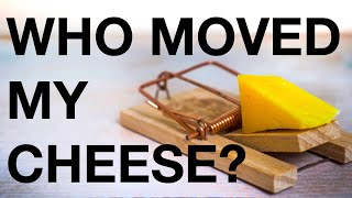Who Moved My Cheese? Summary (How To Deal With Change)