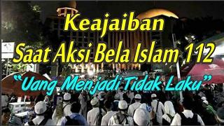 """Keajaiban Saat Aksi Bela Islam 112 """"Uang Menjadi Tidak Laku"""""""
