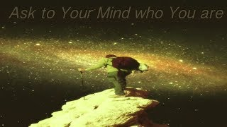Alan Watts  ∞ Ask To Your Mind Who You Are
