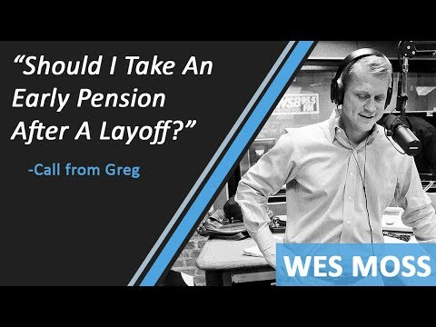 Should I Take An Early Pension After A Layoff?