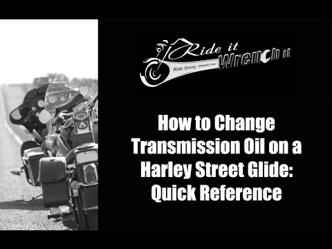 How to Change the Transmission Oil on a Harley Street Glide: Quick Reference