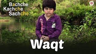 Waqt | Bachche Kachche Sachche | Javed Ali | Ravi Shankar S