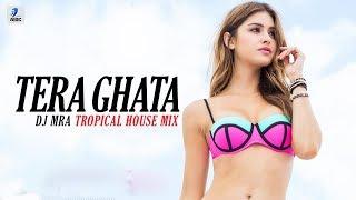 Isme Tera Ghata (Tropical House Remix) | DJ MRA | Gajendra Verma | Karishma Sharma
