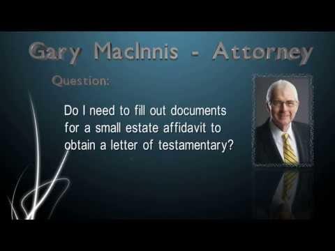 Do I need a small estate affidavit to obtain a testamentary letter?