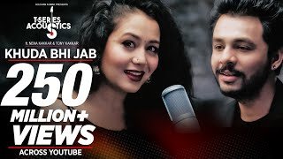 Khuda Bhi Jab Video Song | T-Series Acoutics | Tony Kakkar & Neha Kakkar⁠⁠⁠⁠ | T-Series
