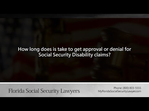 How long does is take to get approval or denial for Social Security Disability claims?
