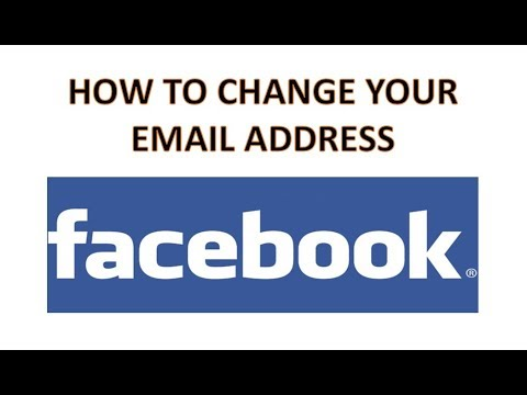 HOW TO CHANGE YOUR FACEBOOK EMAIL ADDRESS