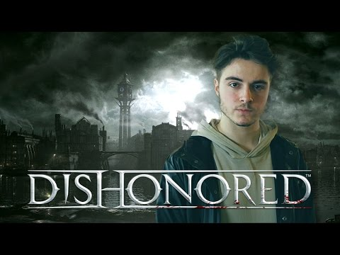LE JEU VIDEAL - Dishonored