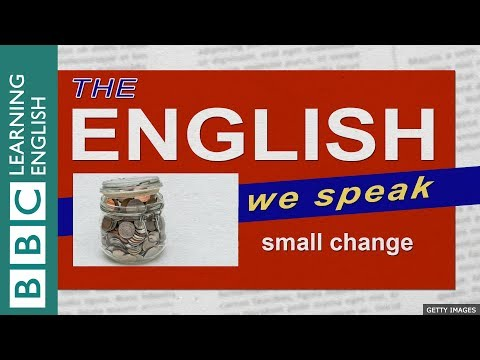 Small change: The English We Speak