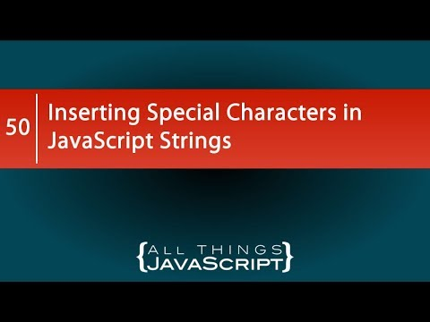 Inserting Special Characters in JavaScript Strings