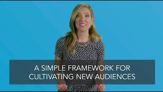 An Organizing Framework For Cultivating New Audiences