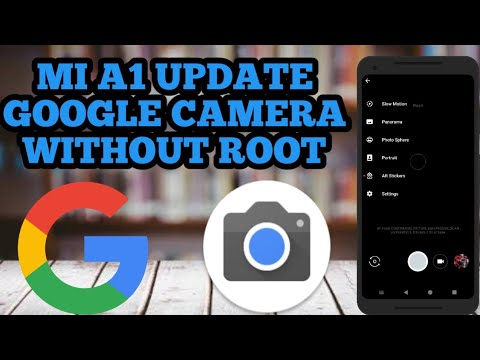 How to Update mi a1 google camera hdr+ without root