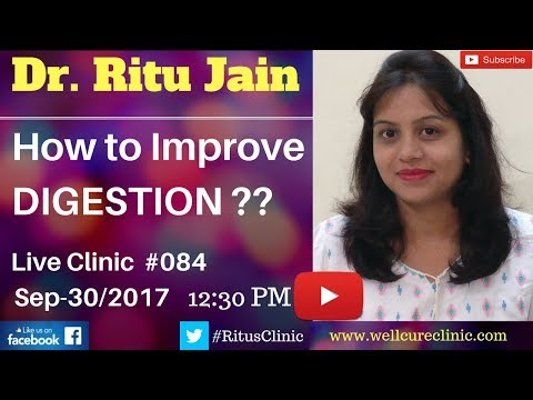 How to Improve Digestion,Digestive System Problems,Enzymes in Hindi -  Dr Ritu's Live Clinic#084