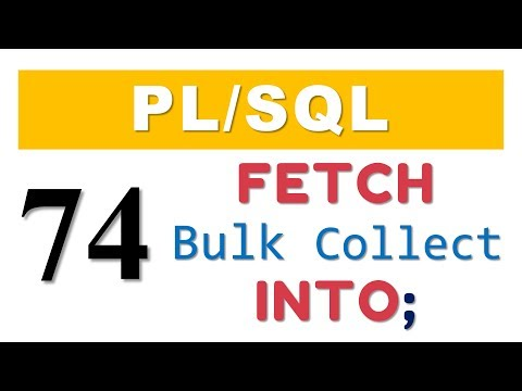 PL/SQL tutorial 74: PL/SQL Bulk Collect Clause with FETCH-INTO statement of an explicit cursor