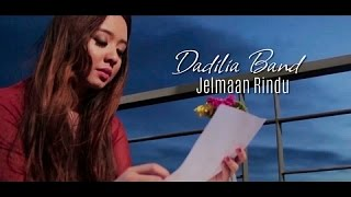 Dadilia Band - Jelmaan Rindu (Official Music Video with Lyric)