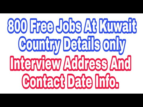 Kuwait Free 800 Jobs Important Information, Must Watch This Video For interview visitor, In Hindi
