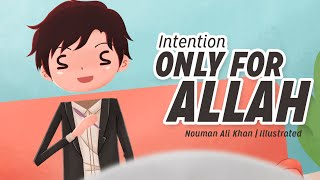 Intention Only for Allah | illustrated | Nouman Ali Khan | Subtitled