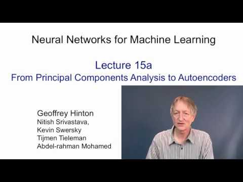Lecture 15.1 — From PCA to autoencoders — [ Deep Learning | Geoffrey Hinton | UofT ]