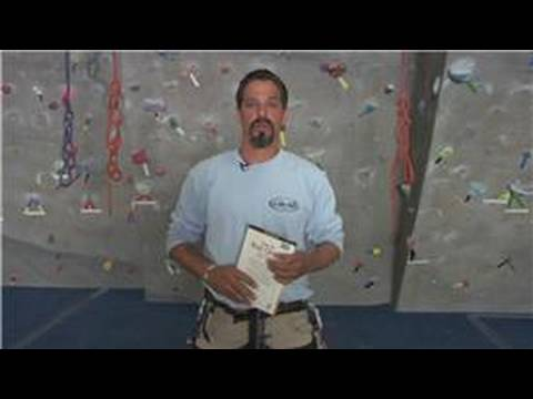 How to Rock Climb : Rock Climbing Training Guide