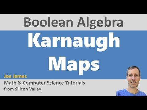 Boolean Algebra: Karnaugh Maps