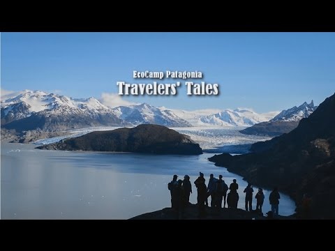EcoCamp Patagonia Travelers' Tales Trailer - Torres del Paine National Park, Chile