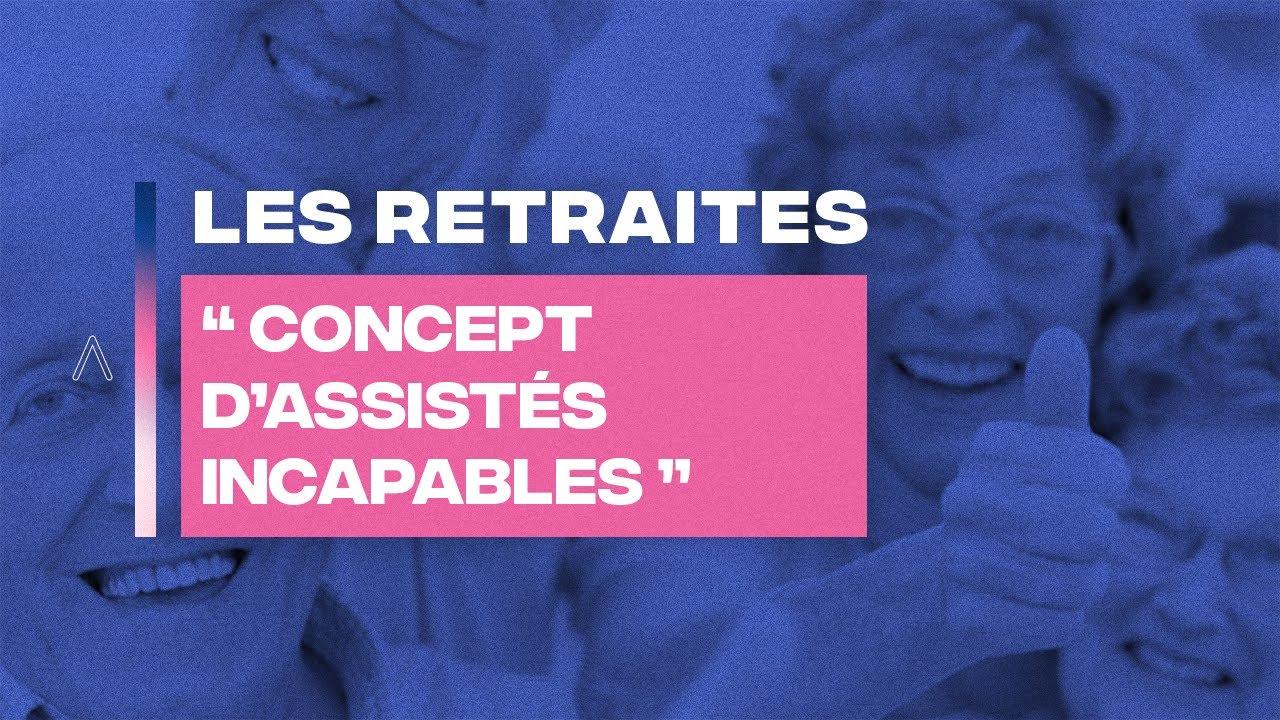 LES RETRAITES 'Concept d'assistés incapables' ? - JEAN MASSIET T'EXPLIQUE