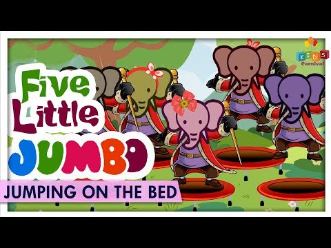 Five Little Jumbo Jumping On The Bed - Learn Children Nursery Rhyme - Kids Carnival