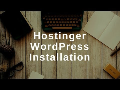 How to Install WordPress on Hostinger - Affordable Web Hosting