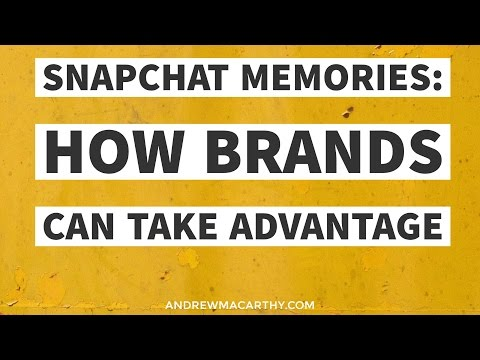 Snapchat Memories: How Brands and Businesses Can Take Advantage