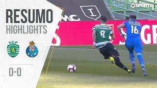 Highlights | Resumo: Sporting 0-0 FC Porto (Liga 18/19 #17)