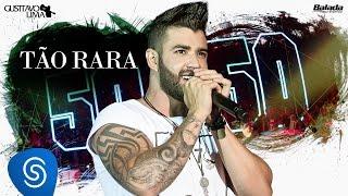 Gusttavo Lima - Tão Rara - DVD 50/50 (Vídeo Oficial)