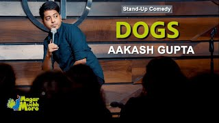 Dogs | Stand-Up Comedy by Aakash Gupta