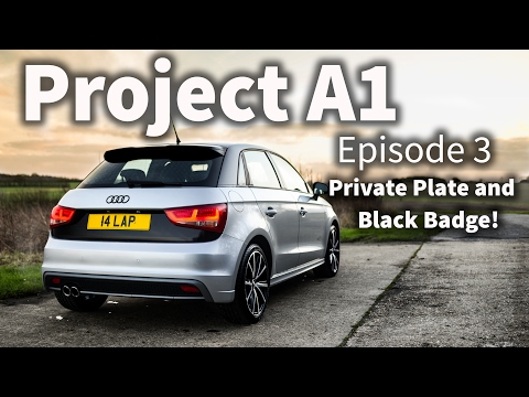 Project A1 - Episode 3: My New Private Plate & Fitting a Black Audi Badge!