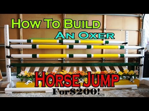 How To Build An Oxer Horse Jump For $200!!!!